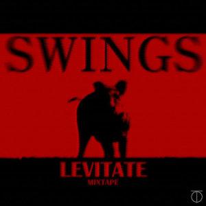 Swings的專輯[Levitate 1] Mixtape