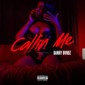 Album Callin Me from Danny Bvndz