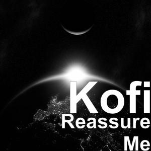 Album Reassure Me from Kofi