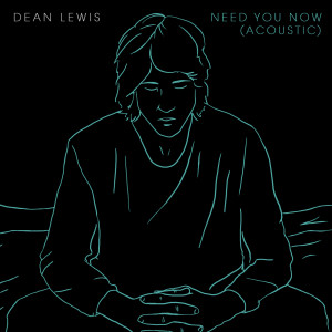 Need You Now 2017 Dean Lewis