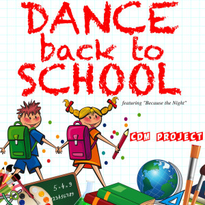 """Dance Back to School - Featuring """"Because the Night"""""""