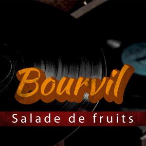 Album Salade de fruits from Bourvil