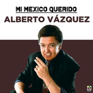 Album Mi Mexico Querido from Alberto Vazquez