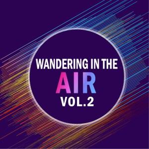 Wandering In The Air Vol..2