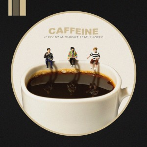 Caffeine dari Fly By Midnight