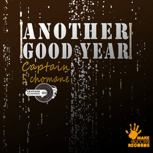 Album Another Good Year Single from Captain Schomane