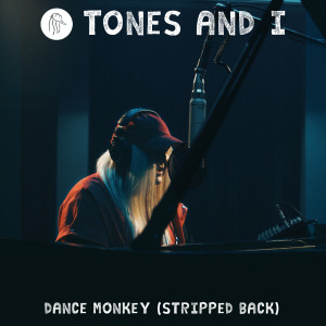 Tones and I - Dance Monkey (Stripped Back) dari album Dance Monkey (Stripped Back)