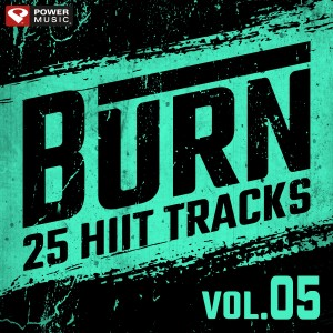 Power Music Workout的專輯Burn - 25 Hiit Tracks Vol. 5 (Tabata Tracks 20 Sec Work and 10 Sec Rest Cycles)