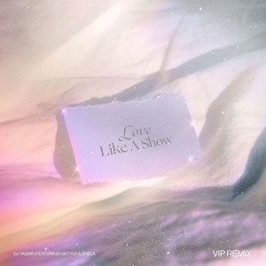 Album Love Like A Show - VIP Remix from DJ Yasmin