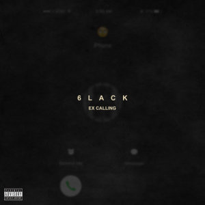 Listen to Ex Calling song with lyrics from 6LACK