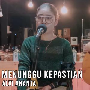Menunggu Kepastian (Acoustic) dari Alvi Ananta
