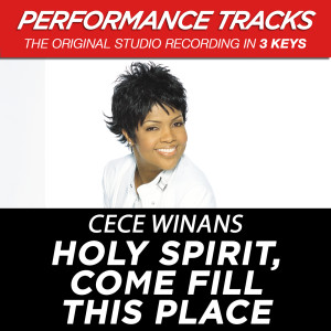 Holy Spirit, Come Fill This Place 2001 CeCe Winans