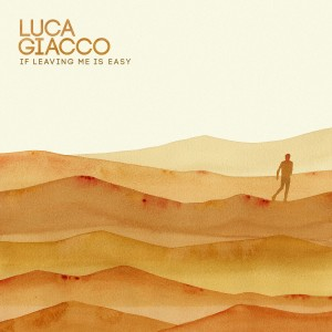 Luca Giacco的專輯If Leaving Me is Easy