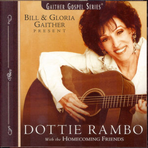 Album Dottie Rambo With The Homecoming Friends from Bill & Gloria Gaither