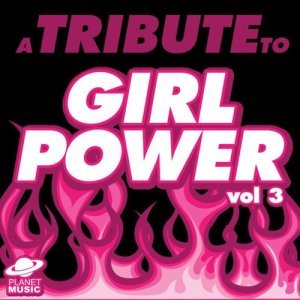 The Hit Co.的專輯A Tribute to Girl Power, Vol. 3