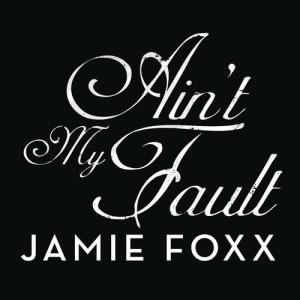 Jamie Foxx的專輯Ain't My Fault