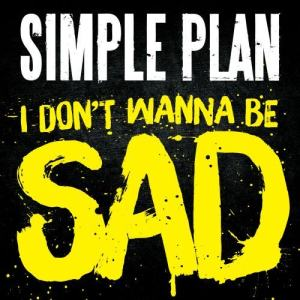Simple Plan的專輯I Don't Wanna Be Sad