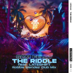 Album The Riddle (feat. Lateshift) (Robbie Mendez Club Mix) from Sam Feldt