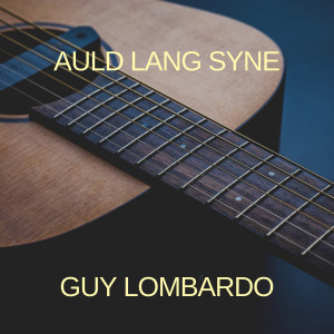 Album Auld Lang Syne from Guy Lombardo