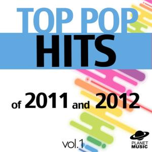 The Hit Co.的專輯Top Pop Hits of 2011 and 2012, Vol. 1