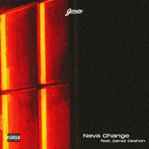 Album Neva Change (feat. Derez De'Shon) (Explicit) from Garren