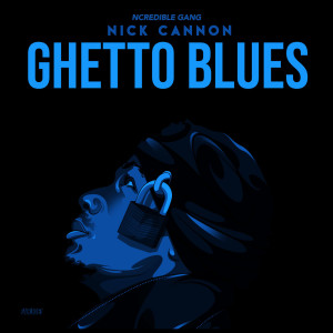 Album Ghetto Blues from Nick Cannon