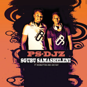 Album Sgubu Samasheleni from PS-DJz