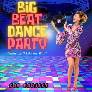 """Big Beat Dance Party - Featuring """"I Like the Way"""""""