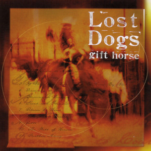 Gift Horse 2000 Lost Dogs