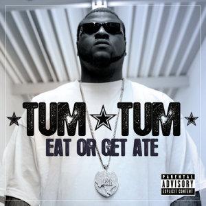 Album Eat Or Get Ate from Tum Tum