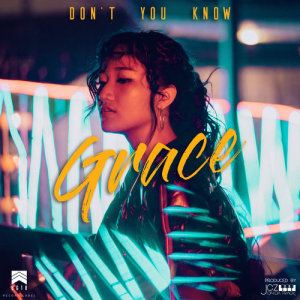 Listen to Don't You Know (Prod. By JCZ) song with lyrics from Grace