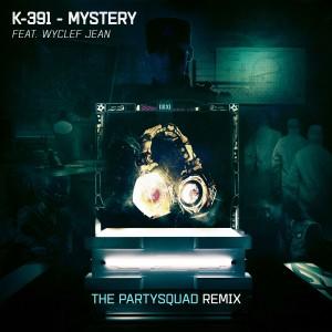 Mystery (The Partysquad Remix) 2019 K-391; Wyclef Jean; The Partysquad