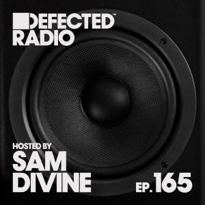 Album Defected Radio Episode 165 (hosted by Sam Divine) (DJ Mix) from Defected Radio