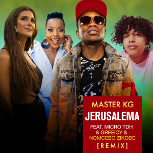Album Jerusalema (feat. Micro TDH, Greeicy & Nomcebo Zikode) [Remix] from Master KG