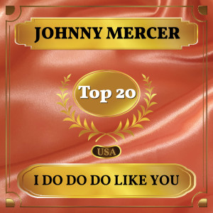 Album I Do Do Do Like You from Johnny Mercer