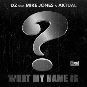 Album What My Name Is (Explicit) from DZ