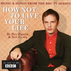 Album How Not To Live Your Life from Ben Parker