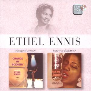 Change Of Scenery / Have You Forgotten 1999 Ethel Ennis