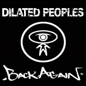 Back Again 2006 Dilated Peoples