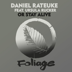 Listen to Or Stay Alive song with lyrics from Daniel Rateuke