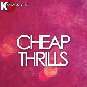 Karaoke Guru的專輯Cheap Thrills (Karaoke Version) - Single