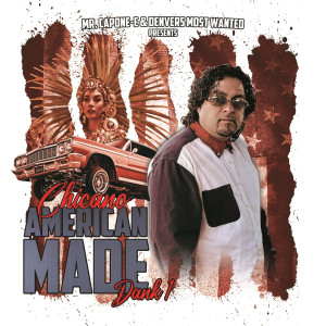 Album Mr.Capone-E & Dank1 Chicano American Made (Explicit) from Mr. Capone-E