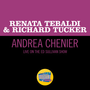 Album Andrea Chenier (Live On The Ed Sullivan Show, March 10, 1957) from Renata Tebaldi