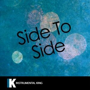 Instrumental King的專輯Side to Side (In the Style of Ariana Grande feat. Nicki Minaj) [Karaoke Version] - Single