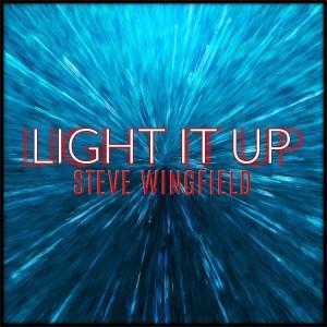 Steve Wingfield的專輯Light It Up
