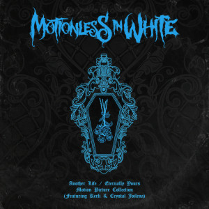 Album Another Life / Eternally Yours: Motion Picture Collection from Motionless In White