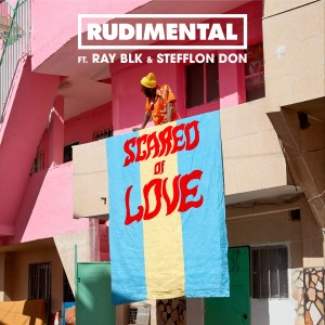 Scared of Love (feat. RAY BLK & Stefflon Don) 2019 Rudimental; Ray BLK; Stefflon Don