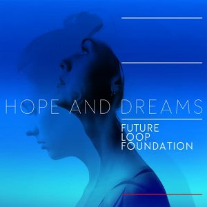 Album Hope and Dreams from Future Loop Foundation