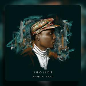 Album Igolide Single from Mnqobi Yazo
