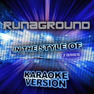Ameritz Audio Karaoke的專輯Runaground (In the Style of James) [Karaoke Version] - Single